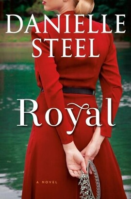 Danielle Steel Royal: A Novel