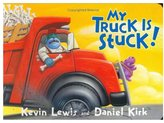 My Truck Is Stuck! (Board Book)