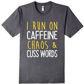 I Running On Caffeine Chao and Cuss Words T-Shirt