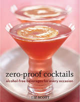 Penguin Random House Zero Proof Cocktails: Alcohol-Free Beverages For Every Occasion By Liz Scott