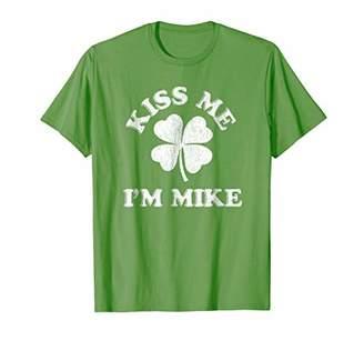 Kiss Me I'm Mike shirt