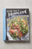 Anthropologie The Big Book Of Fabulous Food