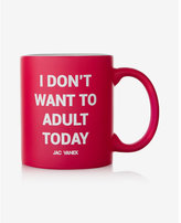 Express jac vanek i don't want to adult today mug