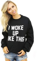 Private Party I Woke Up Like This Sweatshirt in Black as seen on Khloe Kardashian and Kylie Jenner