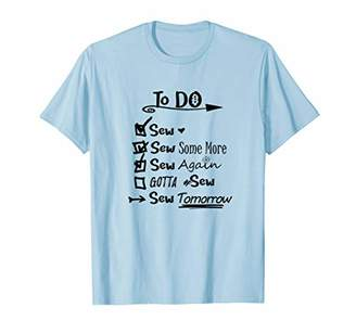 Funny Sewing T Shirt SEWING TO DO LIST Seamstress Shirt Gift