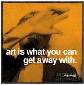 McGaw Graphics Art is What You Can Get Away With by Andy Warhol (Framed)