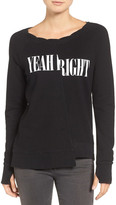 Pam & Gela Yeah Right Sweatshirt