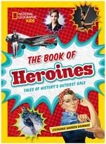 National Geographic The Book of Heroines