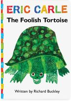 Eric Carle The Foolish Tortoise: Lap Edition Illustrated