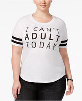 Hybrid Trendy Plus Size I Can't Adult Today Graphic T-Shirt