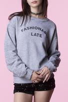 Signorelli Fashionably Late Sweatshirt