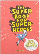 Chronicle Books The Super Book For Superheroes