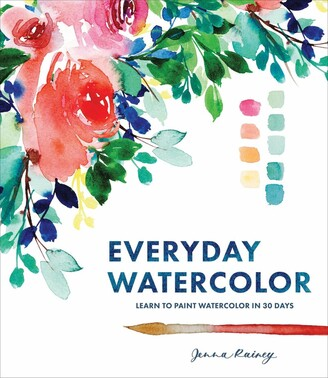 Jenna Rainey Everyday Watercolor: Learn To Paint Watercolor In 30 Days