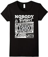 Special Tee Women's Nobody Perfect If Born In 1980 Pretty Damn Close T-Shirt Small