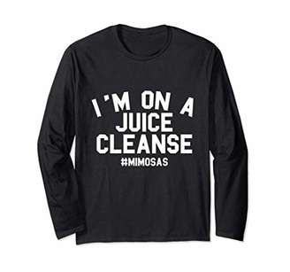 On A Juice Cleanse Mimosas Brunch Long Sleeve T-Shirt