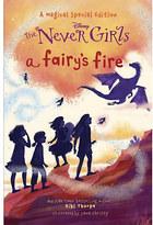 Disney The Never Girls Book - ''A Fairy's Fire''