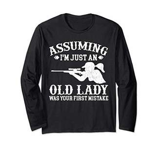 Assuming I'm Just An Old Lady Was Your First Mistake Hunting Long Sleeve T-Shirt