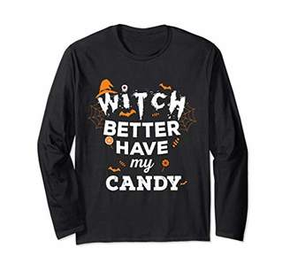 Witch Better Have My Candy Funny Party Long Sleeve T-Shirt