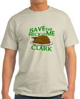 CafePress - Save The Neck For Me Clark - 100% Cotton T-Shirt