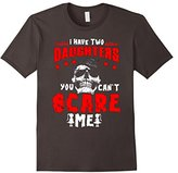 I Have Two Daughter You Can't Scare Me Mum Daddy Papi Tshirt