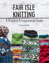 MONICA Russel Fair Isle Knitting: A Practical & Inspirational Guide
