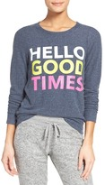 Chaser Hello Good Times Sweatshirt