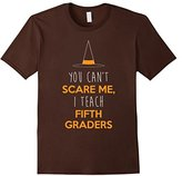 Men's Can't Scare Me, I Teach 5th Graders Shirt, Funny Halloween Large