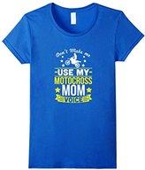 Don't Make Me Use Motocross Mom Voice T-Shirt