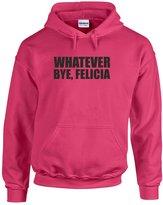 Brand88 Whatever Bye, Felicia, Printed Hoodie - XL