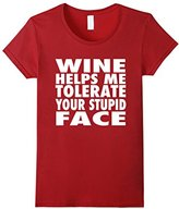 Women's Wine Helps Me Tolerate Your Stupid Face T-Shirt Large