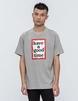 Have A Good Time Big Frame S/S T-Shirt