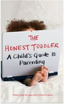 Bed Bath & Beyond The Honest Toddler: A Child s Guide to Parenting Hardcover Book