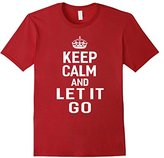 Keep Calm And Let It Go Humorous T-Shirt Women Men Gift