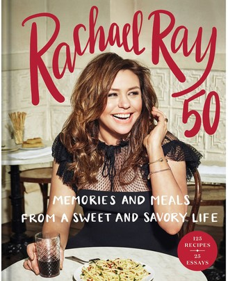 Penguin Random House Rachael Ray 50: Memories and Meals from a Sweet and Savory Life Cookbook
