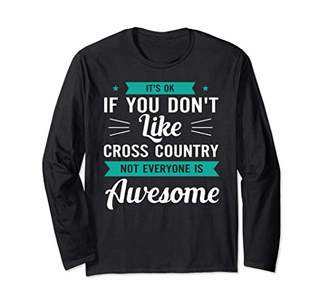 Funny Its Okay If You Dont Like Cross Country Long Sleeve T-Shirt