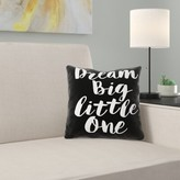"""Dream Big Little One Throw Pillow Cover East Urban Home Color: Black, Size: 14"""" x 14"""""""