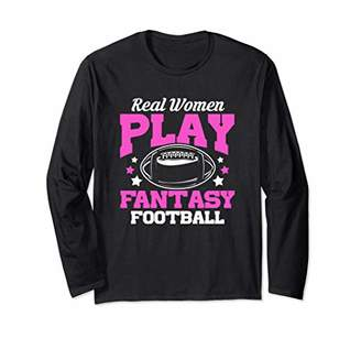 Real Women Play Fantasy Football Funny Draft Party Girl Gift Long Sleeve T-Shirt
