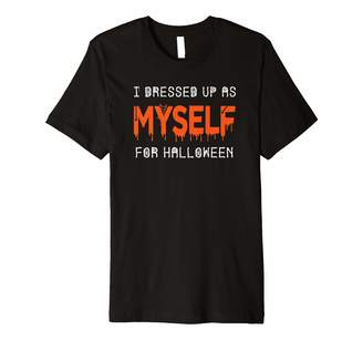 Tee Luv I Dressed Up as Myself for Halloween Novelty T-Shirt