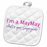 3dRose InspirationzStore Typography - Im a MayMay. Whats your Superpower - hot pink - funny gift for grandma - 8x8 Potholder (phl_193741_1)