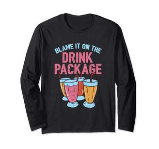 Must Have Cruise Ship Shirts Drink package cruise Shirt Funny cruise shirts Cruising Long Sleeve T-Shirt