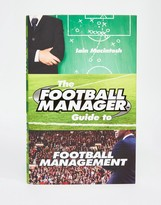 Books The Football Manager Guide To Football Management Book