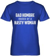 Indica Plateau Womens Bad Hombre Raised by a Nasty Woman T-Shirt