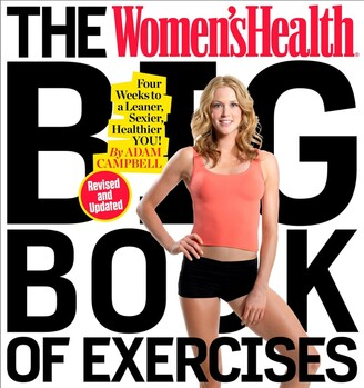 Adam Campbell The Women's Health Big Book Of Exercises: Four Weeks To A Leaner, Sexier, Healthier You!