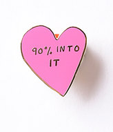 Pink Heart 90% Into It Enamel Pin