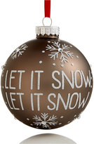 Holiday Lane Let it Snow Glass Ornament, Created for Macy's