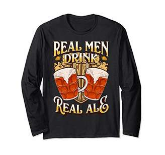 Real Men Drink Real Ale Beer Festival Brewery Pub Gift Dad Long Sleeve T-Shirt