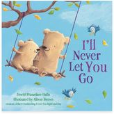 """""""I'll Never Let You Go"""" Board Book"""
