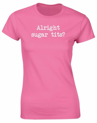 Hippowarehouse Alright Sugar Tits? Womens Fitted Short Sleeve t-Shirt (Specific Size Guide in Description) Black