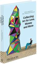 Phaidon Collecting Art for Love, Money and More