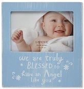 Lawrence Frames Blue Wash 'We are Truly Blessed to Have an Angel Like You' Picture Frame, 6 by 4-Inch